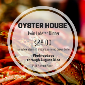 Oyster House plates lobster on the cheap on Wednesday evenings for its Twin Lobster Dinner. For just $28, enjoy two whole steamed lobsters, corn and drawn butter.